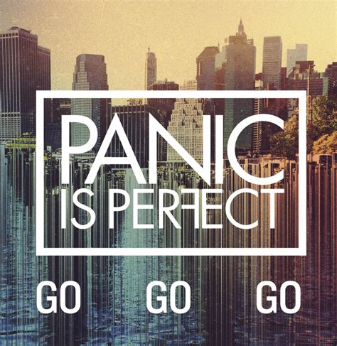 Panic Is Perfect  Go Go Go Lyrics  Genius Lyrics