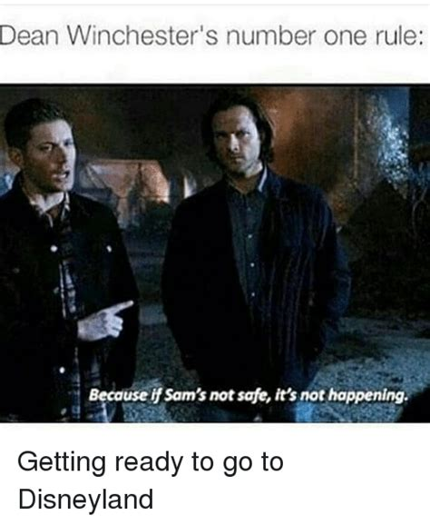 Winchester Meme - dean winchester s number one rule because if sam s not