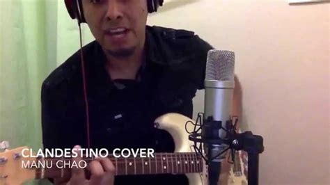 Clandestino Cover( Manu Chao)