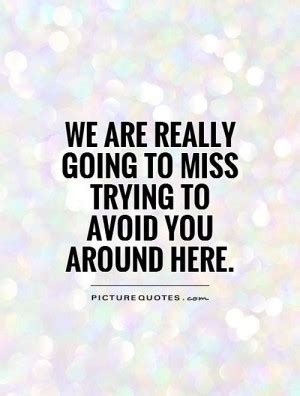 We Will Miss You Quotes Quotesgram