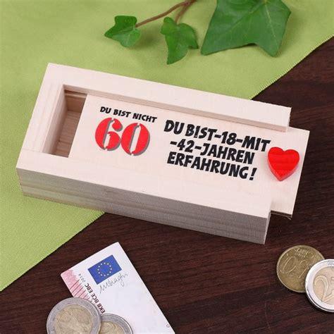 geldgeschenke zum 60 geldkiste zum 60 geburtstag