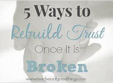 Rebuilding Trust In Relationships Quotes QuotesGram