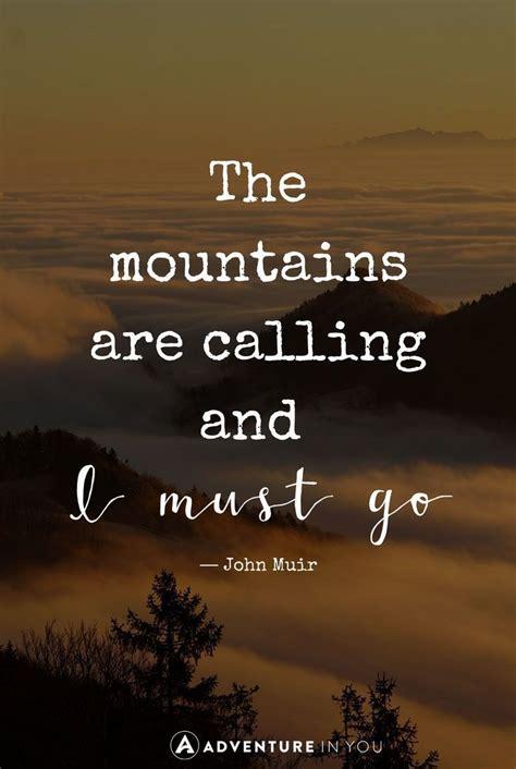 mountain quotes ideas  pinterest hiking