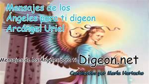 Mensajes De Los Ángeles Para Ti - Digeon - Arcángel Uriel ...