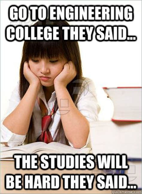 Asian College Freshman Meme - go to engineering college they said the studies will be hard they said sad asian student