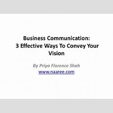 Business Communication 3 Effective Ways To Convey Your Vision