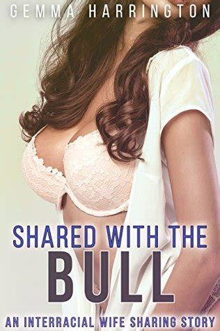shared   bull  interracial wife sharing story
