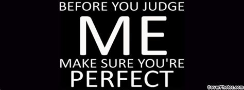 Dont Judge Me Quotes For Facebook