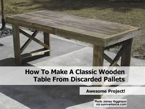 how to make a classic wooden table from discarded pallets