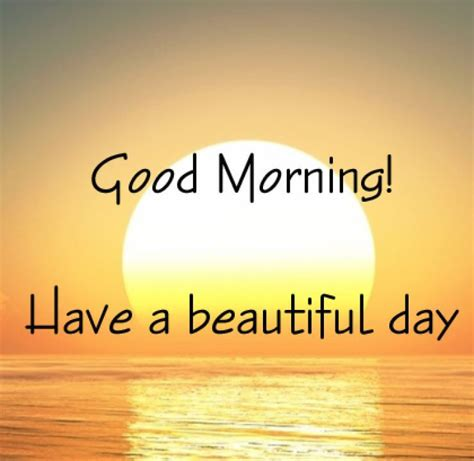 good morning   beautiful day quote pictures