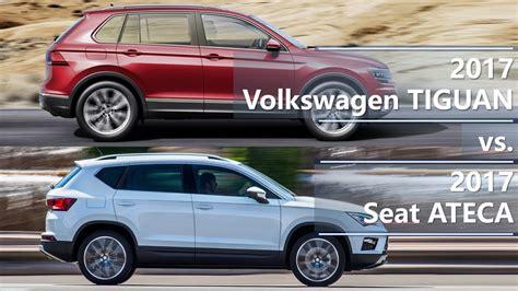 seat ateca vs tiguan 2017 volkswagen tiguan vs 2017 seat ateca technical