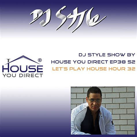 DJ Style Show by House You Direct Ep38 S2