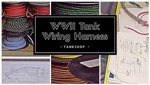 Tank Shop - Wwii Wiring Harness - Teaser 25