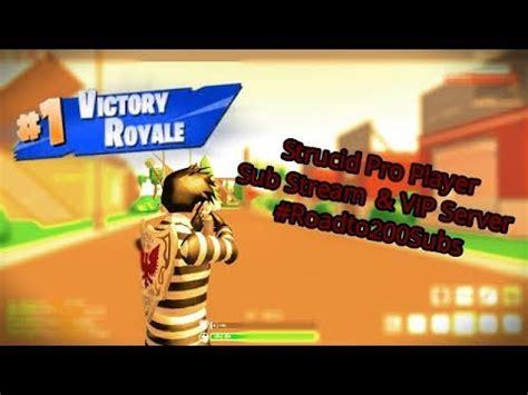 strucid pro player battle royale  vip server road