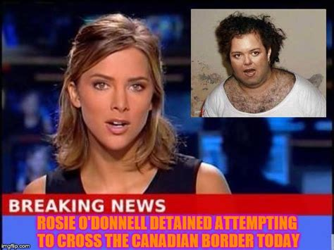 Rosie O Donnell Memes - rosie o donnell imgflip