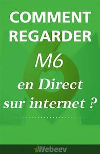 M6 En Direct : comment regarder m6 en direct sur internet streaming tv live m6 replay d couverte sur ~ Maxctalentgroup.com Avis de Voitures