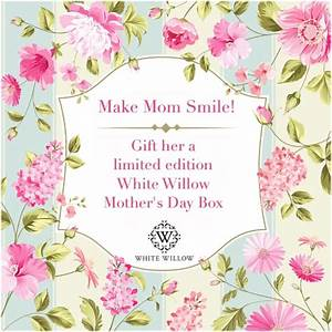 Limited Edition White Willow Mother's Day Boxes are here ...