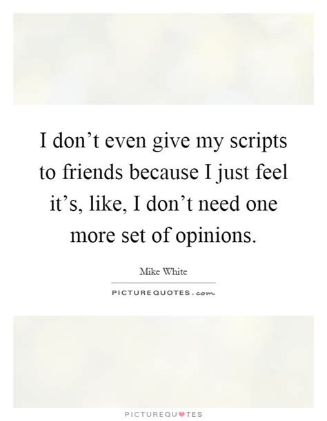 Dont Need Friends Quotes