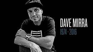 Remembering Dave Mirra Youtube
