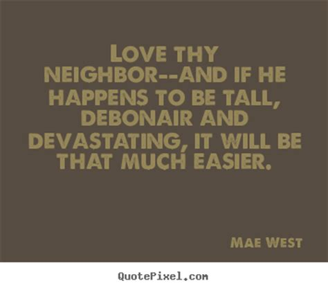 Funny Love Thy Neighbor Quotes