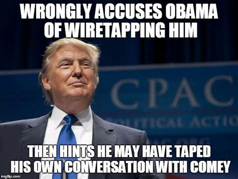 Comey Memes - lordy i hope there are tapes says comey but trump tweets that there are none daily candid