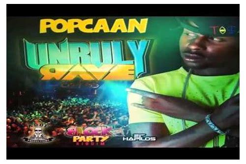 Unruly rave popcaan free download
