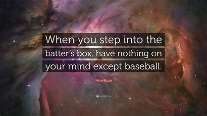 Into Batter Nothing Step Rose Quote Except