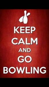 Go Bowling | Bo... Bowling Game Quotes