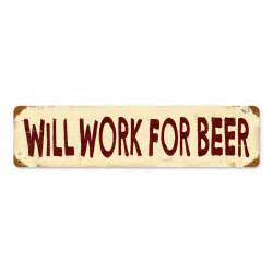 Will Work For Beer Tin Metal Sign Reproduction