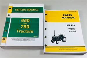 Service Manual Set For John Deere 650 750 Tractor Parts