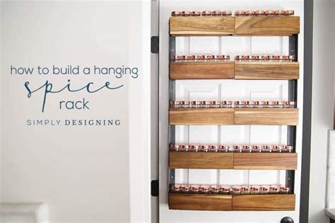 How To Build A Spice Rack by How To Build A Diy Spice Rack That Can Hang On Your Pantry