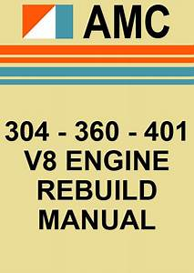 Amc 304  360  401 V8 Engine Rebuild Manual