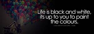 Life Is Black And White Facebook Cover Photo