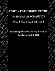 Legislative Origins of the National Aeronautics and Space ...