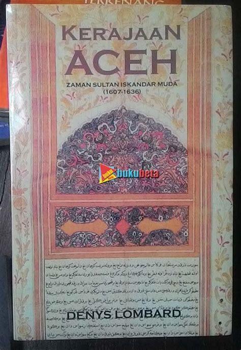Coraline By Kerajaan Buku jual kerajaan aceh zaman sultan iskandar muda 1607 1636