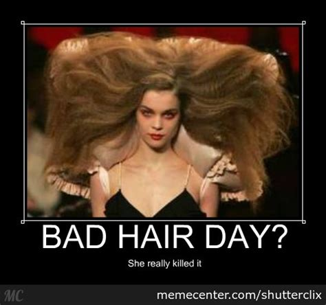 Funny Hair Meme - meme bad hair day image memes at relatably com