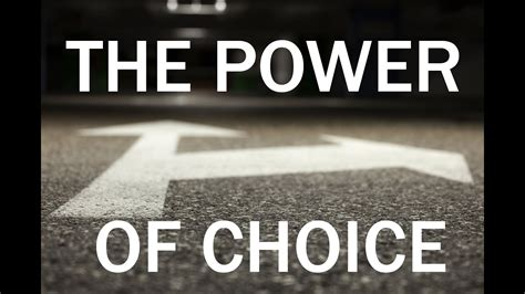 The Power Of Choice Youtube