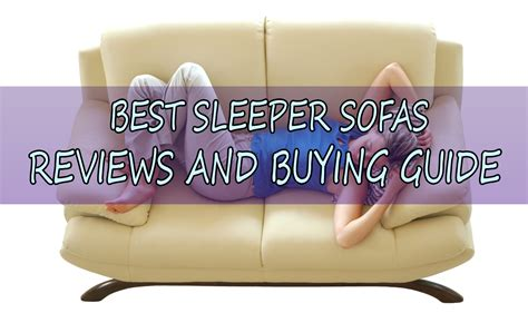 best sleeper sofas 2016 10 best sleeper sofa most comfortable sofa bed reviews