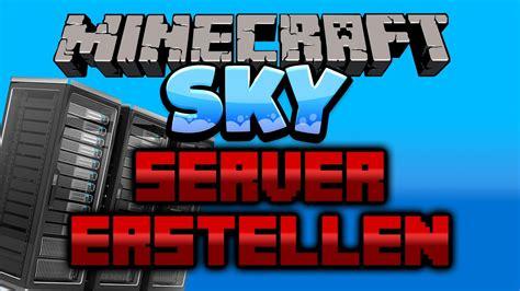 minecraft sky selber spielen server erstellen youtube