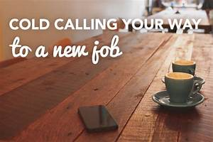 Cold Calling Job Cold Calling Your Way To A New Job Bcjobs Ca