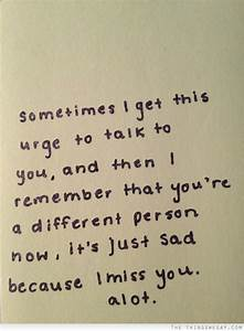 Sometimes I get this urge to talk to you and then I ...