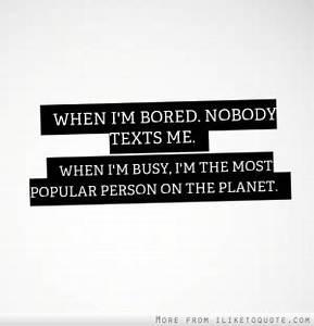 Im Bored Text Me Quotes. QuotesGram