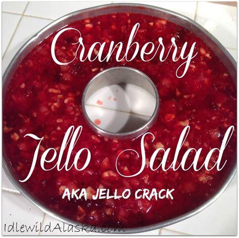 cranberry and chagne name cranberry jello salad aka jello crack idlewildalaska simple recipes for homemade meals