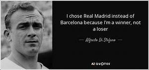 Alfredo Di Stef... Real Madrid Barcellona Quotes