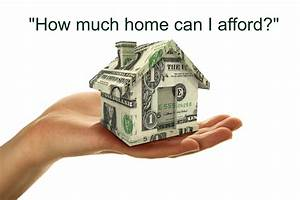 How Much Home Can I Afford To Buy