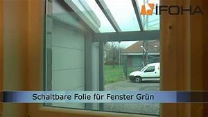 Fenster Blickschutz Folie : elektrischer sichtschutz f r fenster mit schaltbare folie gr n youtube ~ Markanthonyermac.com Haus und Dekorationen