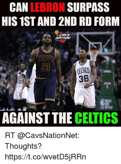 Celtics Memes - can surpass lebron his 1st and 2nd rd form cavs celtics 3b againstthe celtics rt thoughts