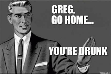 Greg Meme - greg meme 28 images drinks from your brita pitcher good guy greg meme on memegen creates