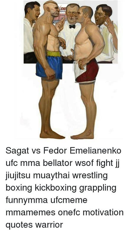 Fedor Emelianenko Meme - sagat vs fedor emelianenko ufc mma bellator wsof fight jj jiujitsu muaythai wrestling boxing