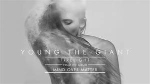 Young the Giant: Firelight (Audio) - YouTube